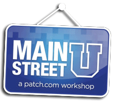 Patch.com Main St U Workshp