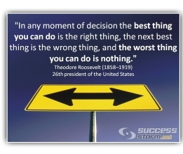 In any moment of decision the worst thing you can do is…